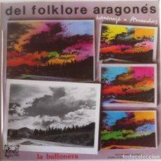 Discos de vinilo: LA BULLONERA - DEL FOLKLORE ARAGONÉS (HOMENAJE A ARNAUDAS) - LP RCA/AYUNTAMIENTO DE ZARAGOZA 1983.. Lote 289030208