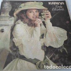 Discos de vinilo: KARINA LADY ELIZABETH VINILO ARGENTINO. Lote 289089108