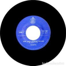 Discos de vinilo: KARINA VEN AQUI SIEMPRE ESTARE 1974 VINILO 45 POP ESPANOL. Lote 289108128