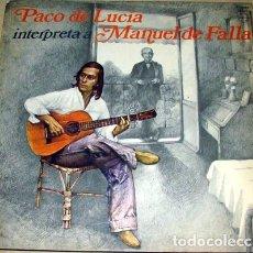 Discos de vinilo: PACO DE LUCIA INTERPRETA A MANUEL DE FALLA LP ARGENTINO. Lote 289120238