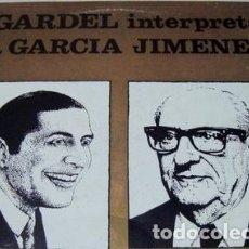 Discos de vinilo: VINILO CARLOS GARDEL INTERPRETA A GARCIA JIMENEZ LP EX. Lote 289128503