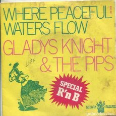 Discos de vinilo: GLADYS KNIGHT & THE PIPS / WHERE PEACEFUL WATERS FLOW (SINGLE BUDDAH FRANCES). Lote 289197938