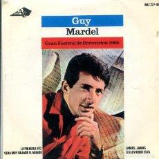 Discos de vinilo: GUY MARDEL/ JAMAS, JAMAS (EUROVISION 1965) + 3 (EP HISPAVOX 1965). Lote 289199513