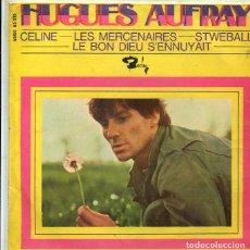Discos de vinilo: HUGUES AUFRAY / CELINE + 3 (EP BARCLAY 1966). Lote 289201513