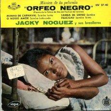 Discos de vinilo: JACKY NOGUEZ (MUSICA DE LA PELICULA ORFEO NEGRO) EP HISPAVOX 1959). Lote 289205443