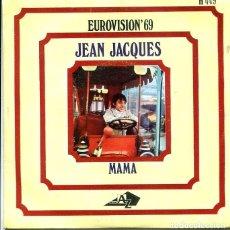 Discos de vinilo: JEAN JACQUES / MAMA (EUROVISION 1969) / LOS DOMINGOS FELICES (SINGLE HISPAVOX 1969). Lote 289207393
