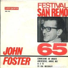 Discos de vinilo: JOHN FOSTER (FESTIVAL SAN REMO 65) / COMINCIAMO AD AMARCI + 3 (EP VERGARA 1965). Lote 289211893
