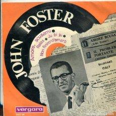 Discos de vinilo: JOHN FOSTER / AMORE SCUSAMI / RELAX / JU BI JU / NON FINIRO' D'AMARTI (EP VERGARA 1964). Lote 289212113