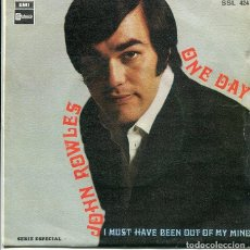 Discos de vinilo: JOHN ROWLES / ONE DAY / I MUST HAVE BEEN OUT OF MY MIND (SINGLE STATESIDE 1969). Lote 289212878