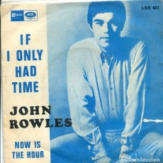 Discos de vinilo: JOHN ROWLES / IF I ONLY HAD TIME / NOW IS THE HOUR (SINGLE STATESIDE 1968). Lote 289212988