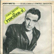 Discos de vinilo: JOHN WATTS / HABLANDO UN IDIOMA DISTINTO / HA HA HA (SINGLE EMI 1981). Lote 289213393