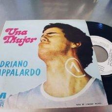 Discos de vinilo: ADRIANO PAPPALARDO-SINGLE UNA MUJER-PROMOCIONAL. Lote 289213663