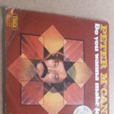 Discos de vinilo: PETER MCCANN / DO YOU WANNA MAKE LOVE / SINGLE 7 INCH. Lote 289214583