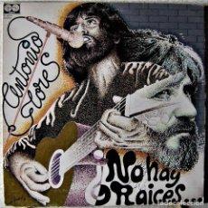 Discos de vinilo: ANTONIO FLORES.NO HAY RAICES...RARO. Lote 289216173