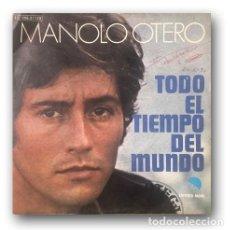 Discos de vinilo: MANOLO OTERO - TODO EL TIEMPO DEL MUNDO. Lote 289235063