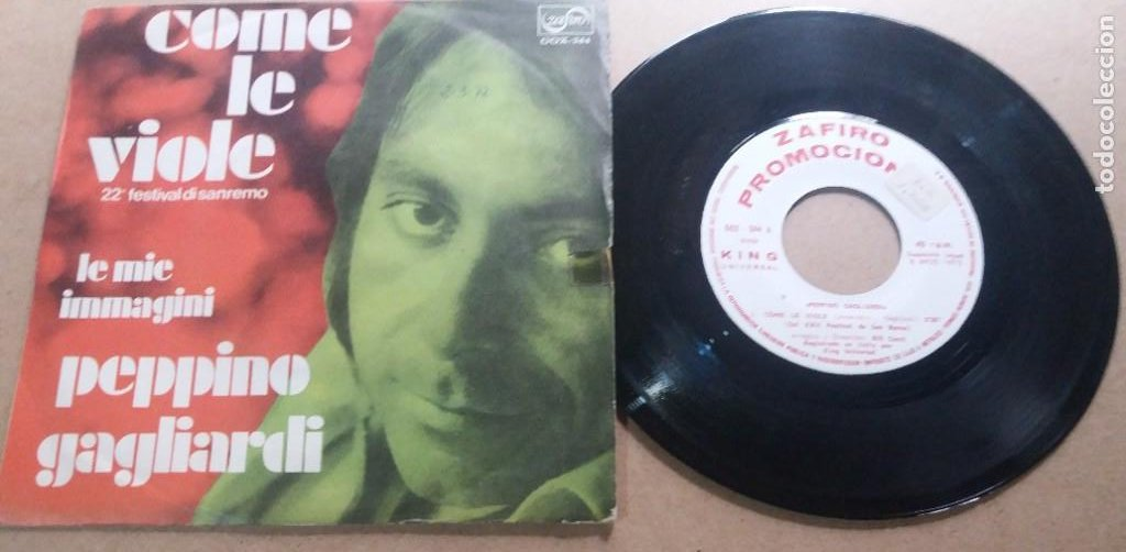 PEPPINO GAGLIARDI / COME LE VIOLE / SINGLE 7 INCH (Música - Discos - Singles Vinilo - Canción Francesa e Italiana)
