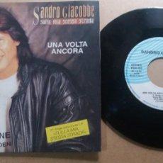 Discos de vinilo: SANDRO GIACOBBE / UNA VOLTA ANCORA / SINGLE 7 INCH. Lote 289242498
