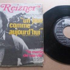 Discos de vinilo: LOU REIZNER / UN JOUR COMME AUJOURD HUI / SINGLE 7 INCH. Lote 289245253