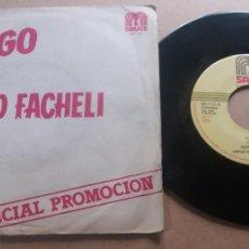 Discos de vinilo: SERGIO FACHELI / FUEGO / SINGLE 7 INCH. Lote 289248508