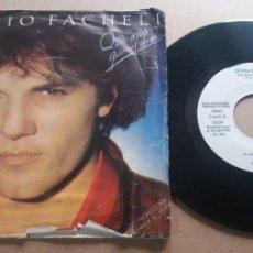 Discos de vinilo: SERGIO FACHELI / QUE MAS QUIERES DE MI / SINGLE 7 INCH. Lote 289248798