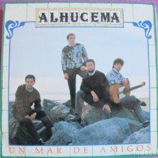 Discos de vinilo: LP SEVILLANAS - ALHUCEMA - UN MAR DE AMIGOS (SPAIN, FONOMUSIC 1988). Lote 289255488