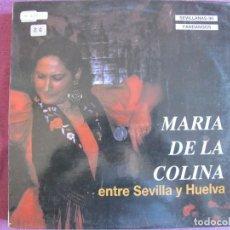 Discos de vinilo: LP SEVILLANAS - MARIA DE LA COLINA - ENTRE SEVILLA Y HUELVA (SPAIN, FODS RECORDS 1989). Lote 289255968