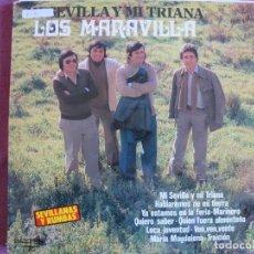 Discos de vinilo: LP SEVILLANAS - LOS MARAVILLA - MI SEVILLA Y MI TRIANA (SPAIN, BELTER 1980). Lote 289256758