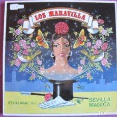 Discos de vinilo: LP SEVILLANAS - LOS MARAVILLA - SEVILLA MAGICA (SPAIN, DISCOS DRO 1988). Lote 289257143