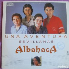 Discos de vinilo: LP SEVILLANAS - ALBAHACA - UNA AVENTURA (SPAIN, DISCOS BELTER 1984). Lote 289257593