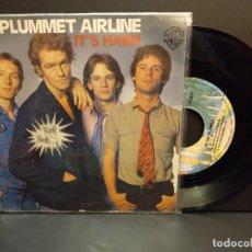 Discos de vinilo: PLUMMET AIRLINE IT'S HARD SINGLE SPAIN 1977 PDELUXE. Lote 289259478