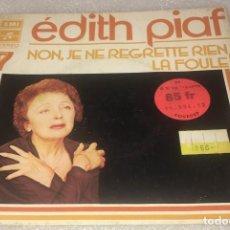 Discos de vinilo: SINGLE EDITH PIAF - NON JE NE REGRETTE RIEN - LA FOULE - COLUMBIA J2C006.12637 -PEDIDO MINIMO 7€. Lote 289269223