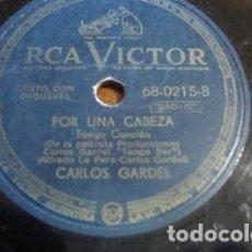 Discos de vinilo: PASTA CARLOS GARDEL RCA VICTOR 680215 VC45. Lote 289290743