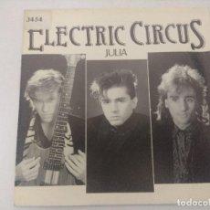 Discos de vinilo: ELECTRIC CIRCUS/JULIA/SINGLE PROMOCIONAL.. Lote 289327778