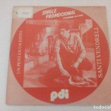 Discos de vinilo: SANTI VENDRELL/UN PETO EN UN ESTEL/SINGLE PROMOCIONAL.. Lote 289330103