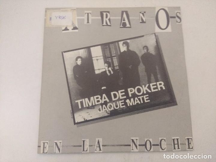 EXTRAÑOS EN LA NOCHE/TIMBA DE POKER/SINGLE. (Música - Discos - Singles Vinilo - Grupos Españoles de los 70 y 80)