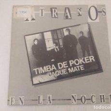 Discos de vinilo: EXTRAÑOS EN LA NOCHE/TIMBA DE POKER/SINGLE.. Lote 289333263