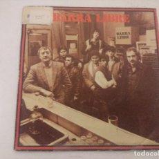 Discos de vinilo: BARRA LIBRE/BARRA LIBRE/SINGLE.. Lote 289334323