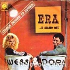 Discos de vinilo: SINGLE, WESS & DORI. ERA, ....E SIAMO QUI. RF-8889.. Lote 289340308