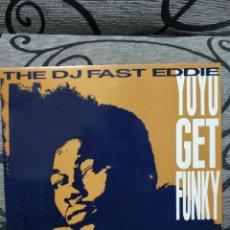 Discos de vinilo: THE DJ FAST EDDIE - YO YO GET FUNKY. Lote 289351043