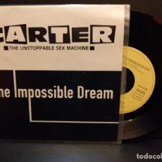 Discos de vinilo: CARTER THE IMPOSIBLE DREAM SINGLE SPAIN 1992 PDELUXE. Lote 289351223