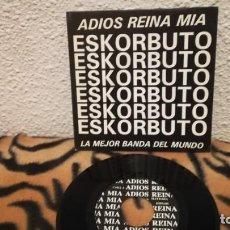Discos de vinilo: SINGLE ESKORBUTO ADIOS REINA MIA + LA MEJOR - MATRAKA - PUNK ROCK - CICATRIZ - KORTATU. Lote 289360583