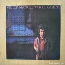 Discos de vinilo: VICTOR MANUEL - POR EL CAMINO - LP. Lote 289407943