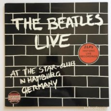 Discos de vinilo: THE BEATLES – LIVE AT THE STAR-CLUB IN HAMBURG GERMANY, 2 LPS, NETHERLANDS 1982 HISTORIC RECORDS. Lote 289446168