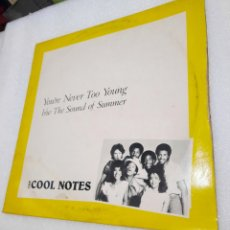 Discos de vinilo: THE COOL NOTES – YOU'RE NEVER TOO YOUNG. Lote 289450428