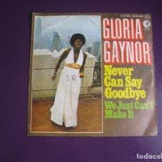 Discos de vinil: GLORIA GAYNOR - NEVER CAN SAY GOODBYE +1 - SG MGM 1975 - DISCO 70'S - CON USO. Lote 289471003