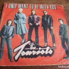 Discos de vinilo: THE TOURISTS - I ONLY WANT TO BE WITH YOU, SUMMERS NIGHT - SINGLE ORIGINAL LOGO ESPAÑA 1980. Lote 289485913
