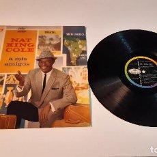 Discos de vinilo: 0921- NAT KING COLE - A MIS AMIGOS -VINYL, LP, PORT-VG,DISC-G+. Lote 289487683