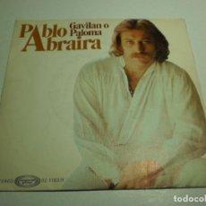 Discos de vinilo: SINGLE PABLO ABRAIRA. GAVILÁN O PALOMA. 30 DE FEBRERO. MOVIE PLAY 1977 SPAIN (PROBADO, BUEN ESTADO). Lote 289489033