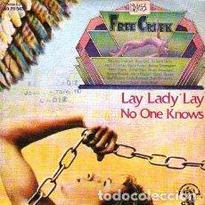 Discos de vinilo: SINGLE, FREE CREEK. LAY LADY LAY, NO ONE KNOWS. RF-8893. Lote 289490713