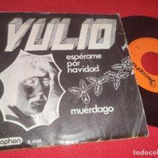 Discos de vinilo: YULIO ESPERAME POR NAVIDAD/MUERDAGO 7'' SINGLE 1970 DISCOPHON. Lote 289493708